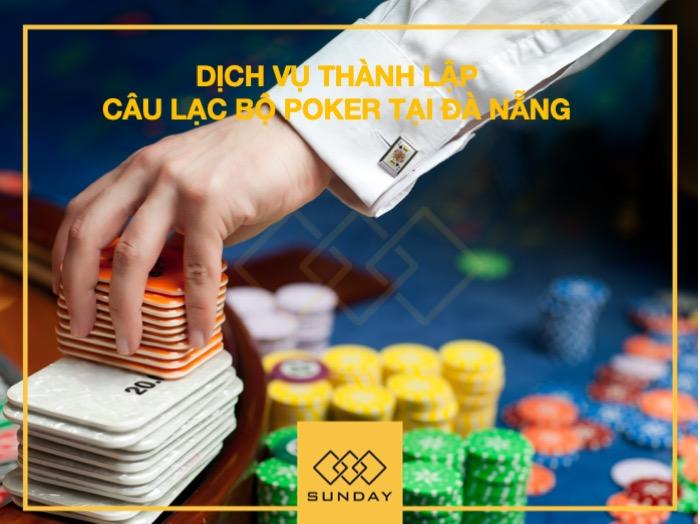 Dịch vụ Thành lập câu lạc bộ Poker tại Đà Nẵng