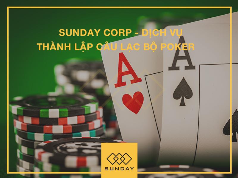 Dịch vụ thành lập CLB Poker - Sunday Corp