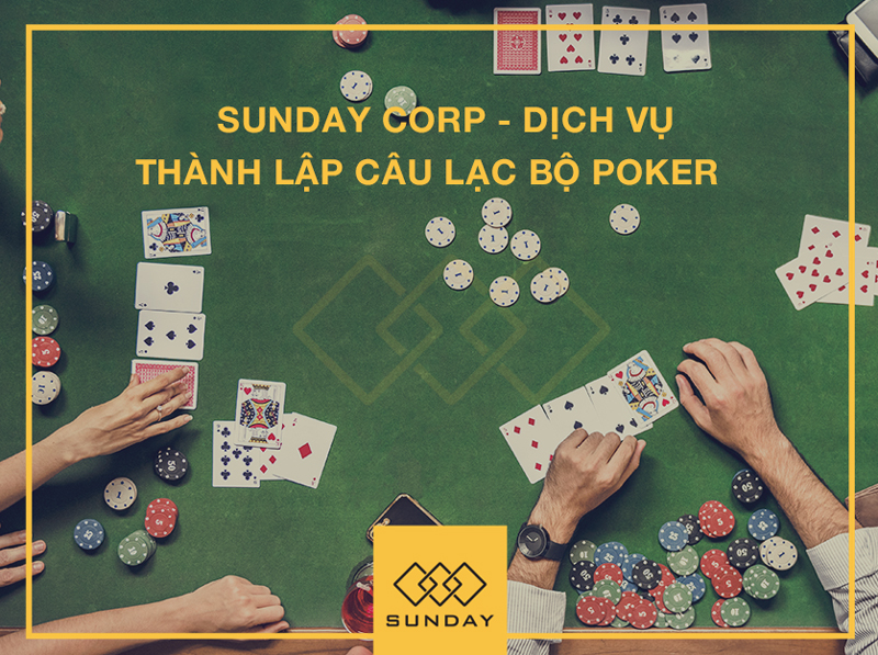 Dịch vụ thành lập CLB Poker 2 - Sunday Corp