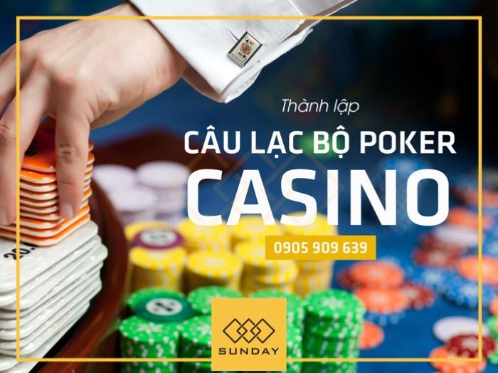 Thành lập CLB Poker Casino 0905 909 603 - Sunday Corp