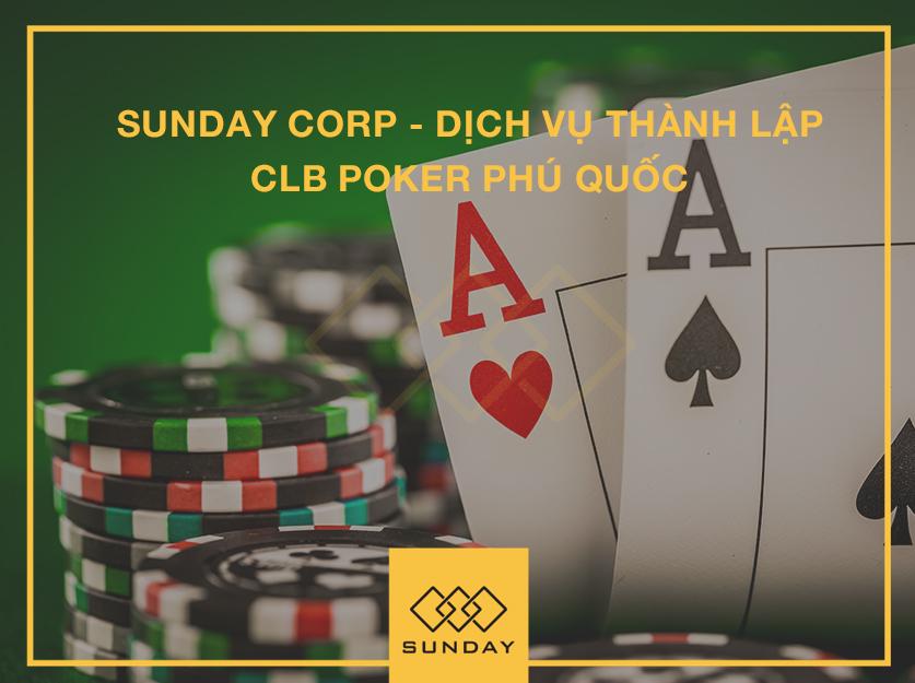 Dịch vụ thành lập câu lạc bộ Poker - Sunday Corp