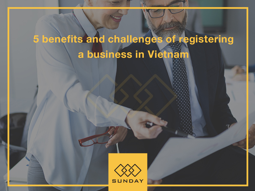 5 benefits and challenges of registering a business in Vietnam