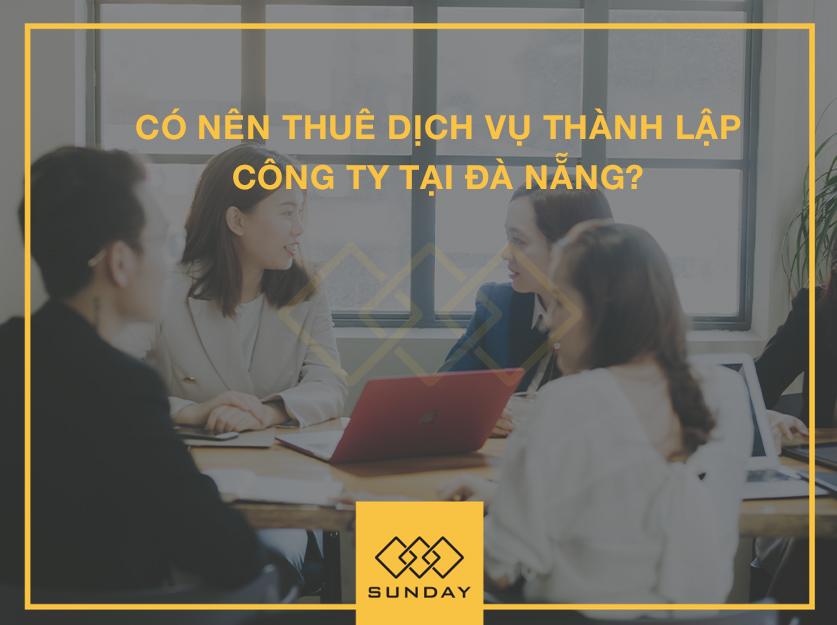 Có nên thuê dịch vụ thành lập công ty tại Đà Nẵng không?