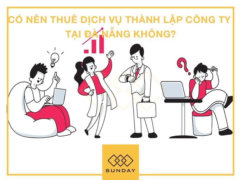 Có nên thuê dịch vụ thành lập công ty tại Đà Nẵng không